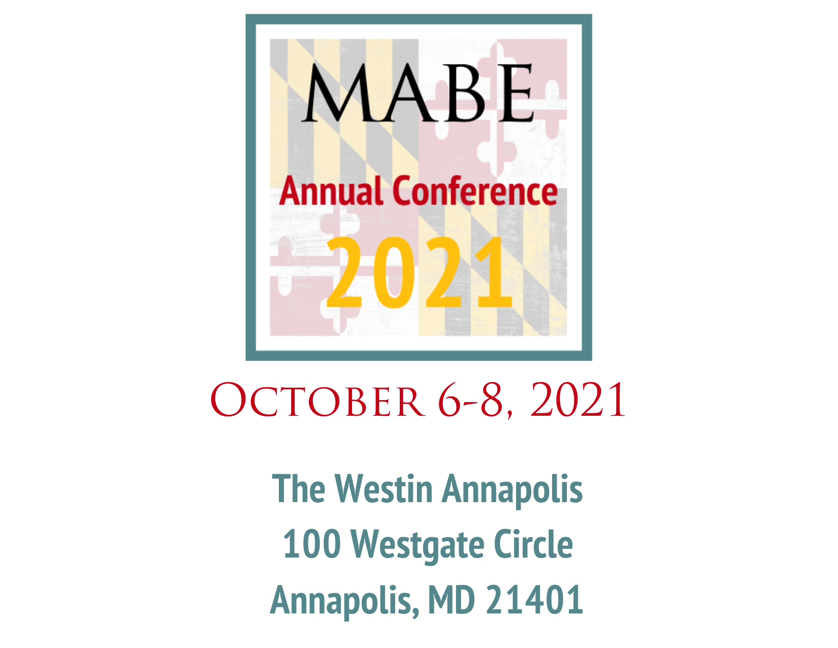 Annoucement for MABE 2021 Annual Conference, October 6-8, 2021, the Westin Annapolis, 100 Westgate Cirlce, Annapolis, MD 21401